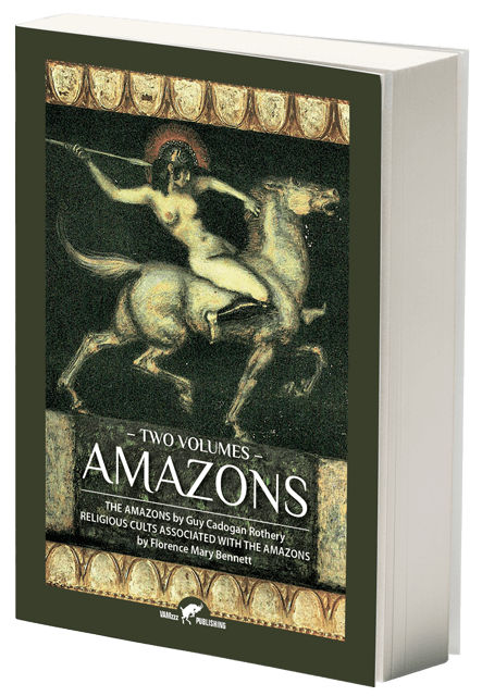 Amazons, The Amazons by Guy Cadogan RotheryReligious Cults Associated With the Amazons by Florence Mary Bennett