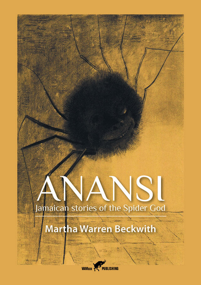 Anansi, Jamaican stories of the Spider God by Martha Warren Beckwith
