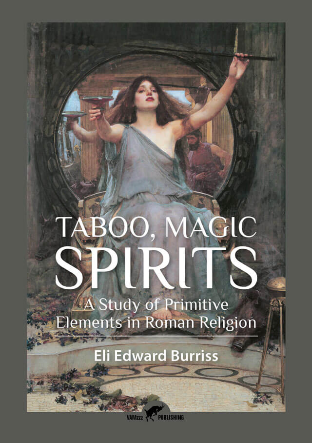Taboo, Magic, SpiritsA Study of Primitive Elements in Roman Religion by Eli Edward Burriss